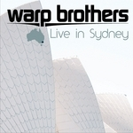 WARP BROTHERS - Live In Sydney (Front Cover)