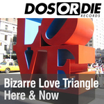HERE & NOW - Bizarre Love Triangle (Front Cover)
