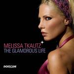 TKAUTZ, Melissa - The Glamorous Life (Front Cover)