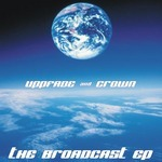 UPPFADE & CROWN - The Broadcast EP (Front Cover)