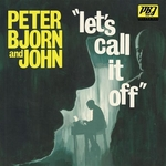 PETER BJORN & JOHN - Let's Call It Off (Front Cover)