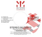 STEREO MUTANTS - I Wanna Go (Front Cover)