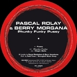 ROLAY, Pascal/BERRY MORGANA - Phunky Funky Pussy (Front Cover)