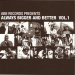 VARIOUS - Always Bigger & Better Vol 1 (Front Cover)