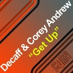 DECAFF & COREY ANDREW - Get Up (Front Cover)