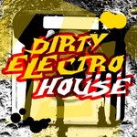 VARIOUS - Dirty Electro House (Front Cover)