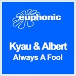 KYAU & ALBERT - Always A Fool (Front Cover)