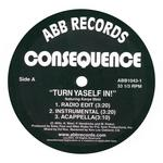 CONSEQUENCE - Turn Yaself In (Front Cover)