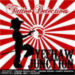TATTOO DETECTIVES - Yeehaw Junction EP (Front Cover)