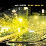 SNIPER MODE - Big City Lights EP (Front Cover)