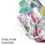 PURE FUNK - Elektrik (Front Cover)