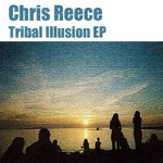 REECE, Chris - Tribal Illusion EP (Front Cover)