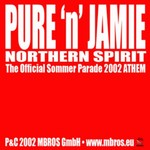 PURE N JAMIE - Northern Spirit (The Official Sommer Parade 2002 ATHEM) (Front Cover)
