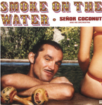 SENOR COCONUT - Smoke On The Water (Front Cover)