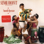 SENOR COCONUT - Smooth Operator (Front Cover)