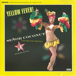 SENOR COCONUT - Yellow Fever (Front Cover)