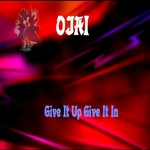 OJAI - Give It Up Give It In (Front Cover)