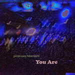 PROFESSOR MORRIARTI - You Are Who You Are (Front Cover)