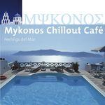 Mykonos Chillout Cafe (Feelings Del Mar)