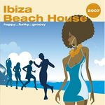 VARIOUS - Ibiza Beach House 2007 (Front Cover)