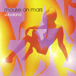 MOUSE ON MARS - Vulvaland (Front Cover)