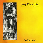 LONG FIN KILLIE - Valentino (Front Cover)