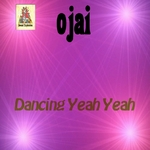 OJAI - Dancing Yeah Yeah (Front Cover)