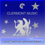 CLERMONT, Jack - While We Dream (Front Cover)