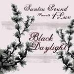SUNTZU SOUND presents 1 LUV - Black Daylight (Front Cover)