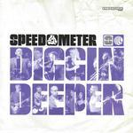 SPEEDOMETER - Diggin Deeper (Front Cover)