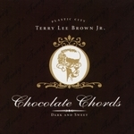 BROWN, Terry Lee Junior - Chocolate Chords (Front Cover)