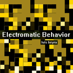 BEYRA, Luis  - Electromatic Behavior (Front Cover)