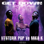 HYSTERIK POP vs MAIA K - Get Down (Front Cover)