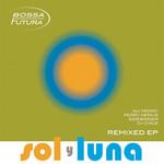 Sol Y Luna Remixed EP