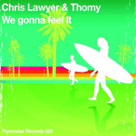 LAWYER, Chris/THOMY - We Gonna Feel It (Front Cover)