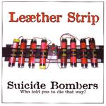 LEAETHER STRIP - Suicide Bombers (Front Cover)