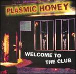 PLASMIC HONEY - Welcome To The Club (Front Cover)