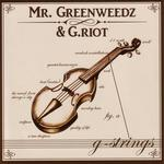 MR GREENWEEDZ/G RIOT - G Strings (Front Cover)