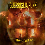 GUERRIGLIA FUNK - The Crypt  (Front Cover)