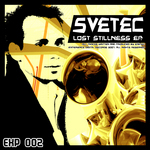 SVETEC - Lost Stillness EP (Front Cover)