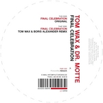 WAX, Tom/DR MOTTE - Final Celebration (Front Cover)