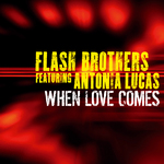 FLASH BROTHERS feat ANTONIA LUCAS - When Comes Love (Front Cover)