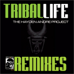 HAYDEN ANDRE PROJECT - Tribal Life 2007 Remixes (Part 1) (Front Cover)