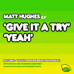 HUGHES, Matt - Give It A Try EP (Front Cover)