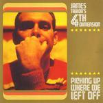 JAMES TAYLOR'S 4TH DIMENSION - Picking Up Where We Left Off (Front Cover)
