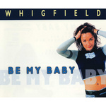 WHIGFIELD - Be My Baby (Single Version) (Back Cover)