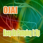 OJAI - Keep On Pumping It Up (Front Cover)