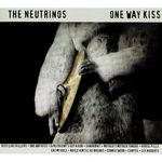 NEUTRINOS, The - One Way Kiss (Front Cover)