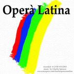 SPENCER, Charlie  - Opera Latina (Front Cover)
