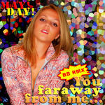 MAY! DAY! - You Far Away From Me (Front Cover)